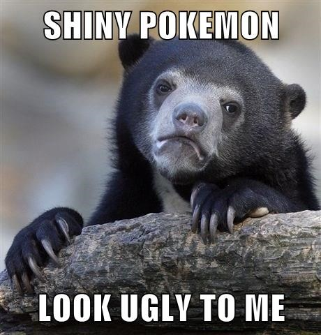 SHINY POKEMON   LOOK UGLY TO ME