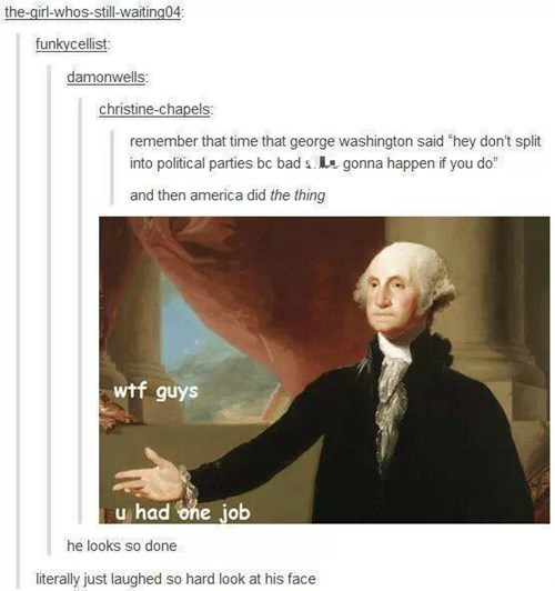 The Founding Fathers Can't Even With Our BS