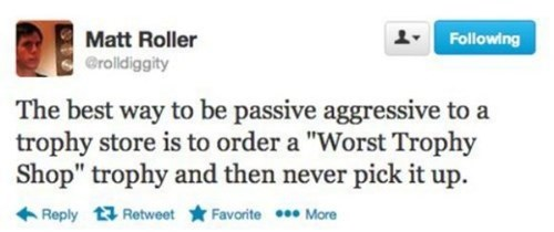 passive aggressive,twitter,trophies