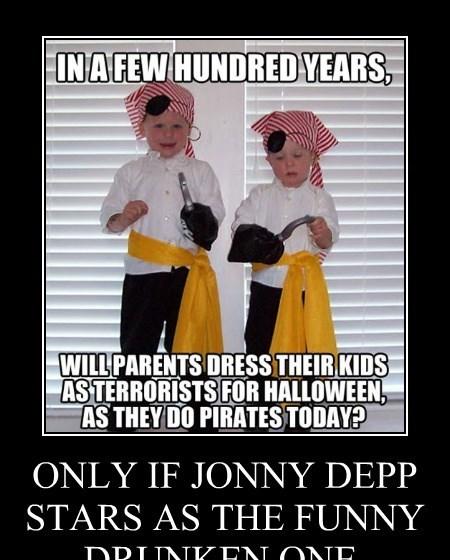 ONLY IF JONNY DEPP STARS AS THE FUNNY DRUNKEN ONE.
