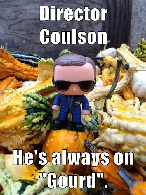 "Director Coulson  He's always on ""Gourd""."