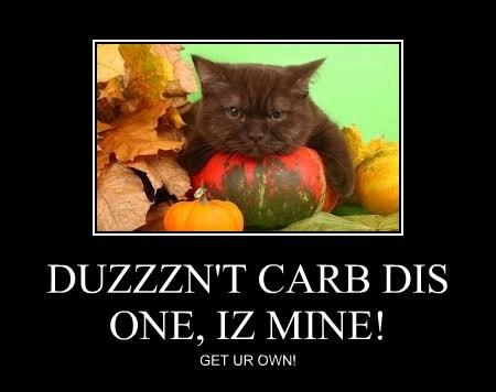 DUZZZN'T CARB DIS ONE, IZ MINE!
