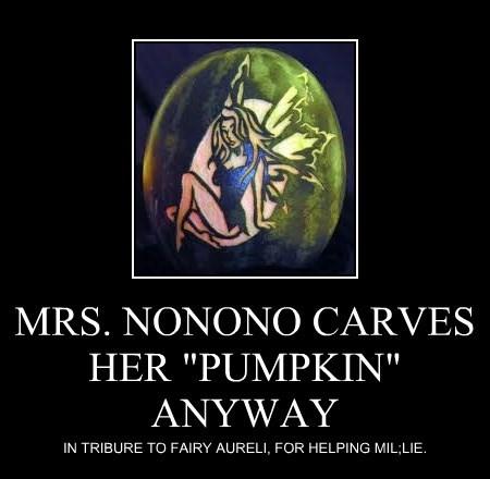 "MRS. NONONO CARVES HER ""PUMPKIN"" ANYWAY"