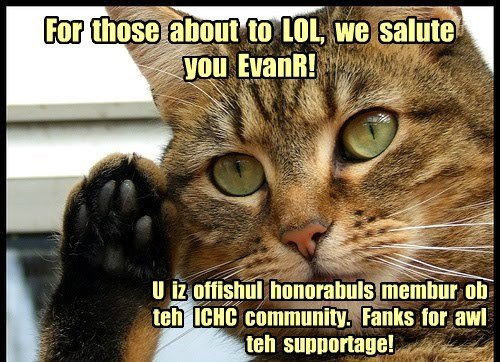 For  those  about  to  LOL,  we  salute  you  EvanR!