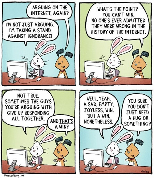 The Truth With Regards to Arguing on  the Internet