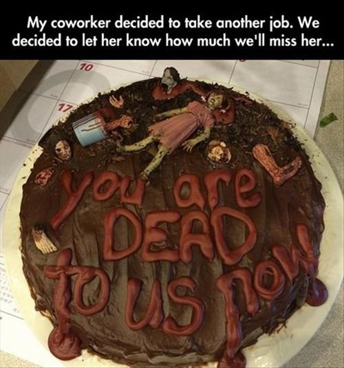 cake,coworkers,farewell,monday thru friday,g rated