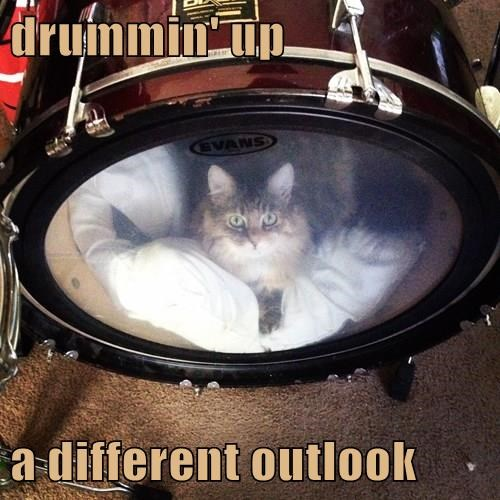 drummin' up  a different outlook