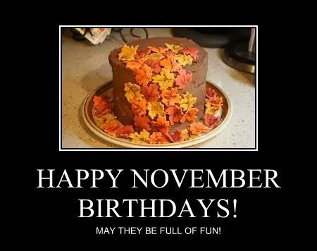 HAPPY NOVEMBER BIRTHDAYS!