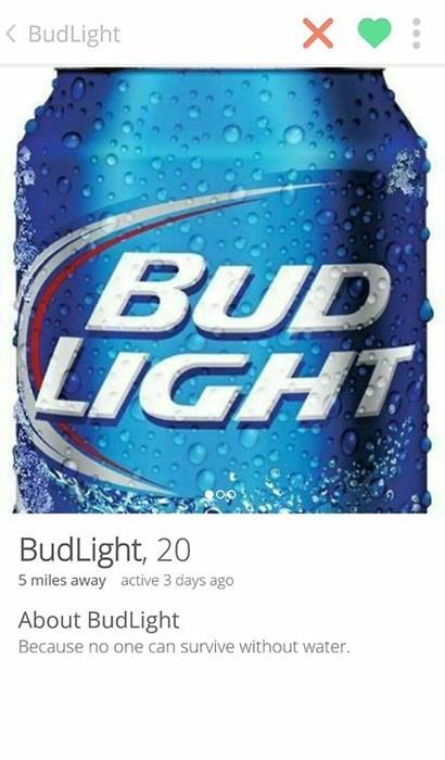 bud light,beer,tinder,funny,after 12,g rated
