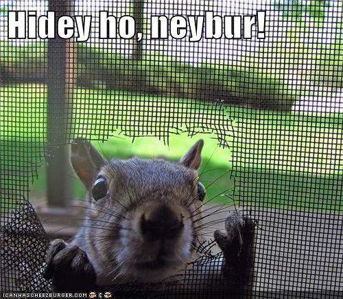 Hidey ho, neybur!