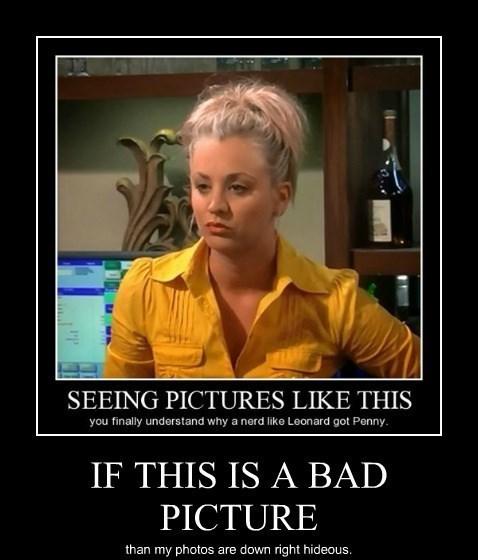photograph,penny,horrible,big bang theory,funny