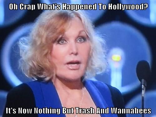 Oh Crap What's Happened To Hollywood?  It's Now Nothing But Trash And Wannabees