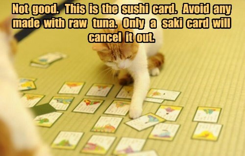 Not  good.   This  is  the  sushi  card.   Avoid  any  made  with  raw   tuna.   Only   a   saki  card  will  cancel  it  out.