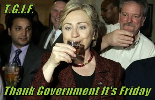 T.G.I.F.  Thank Government It's Friday