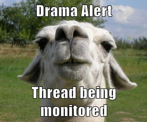 Drama Alert  Thread being monitored