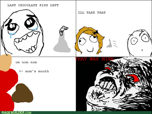 rage,chocolate,mom