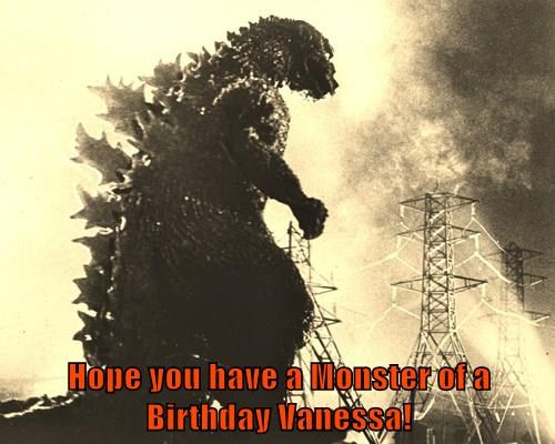 Hope you have a Monster of a Birthday Vanessa!