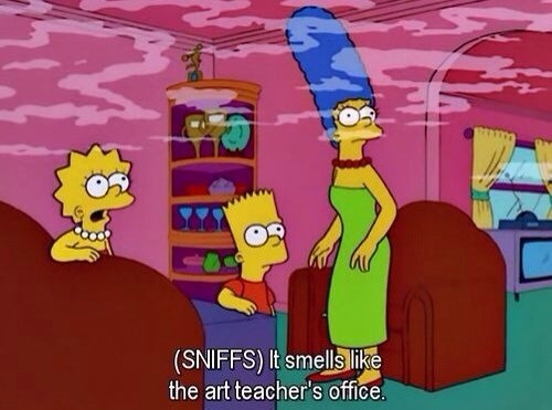 The simpsons know all art teachers smoke the pot.