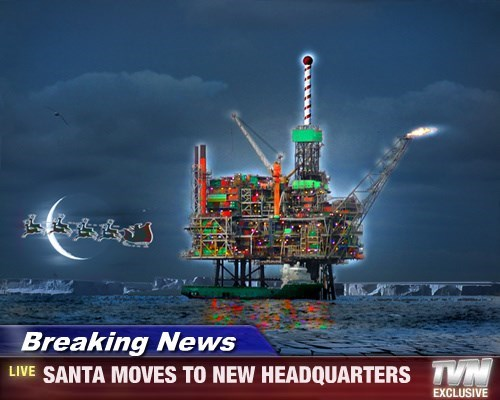 Breaking News - SANTA MOVES TO NEW HEADQUARTERS