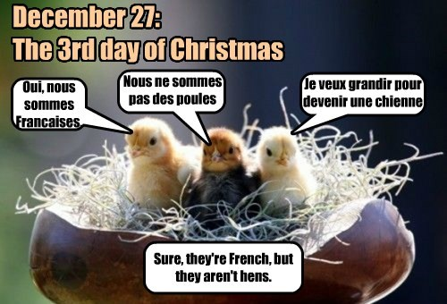December 27:   The 3rd day of Christmas