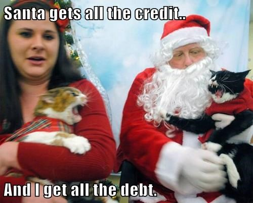 Santa gets all the credit..  And I get all the debt.