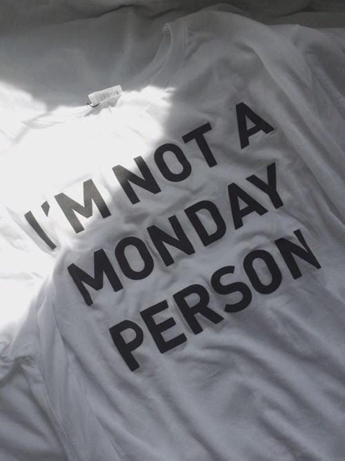 monday thru friday,poorly dressed,t shirts,mondays