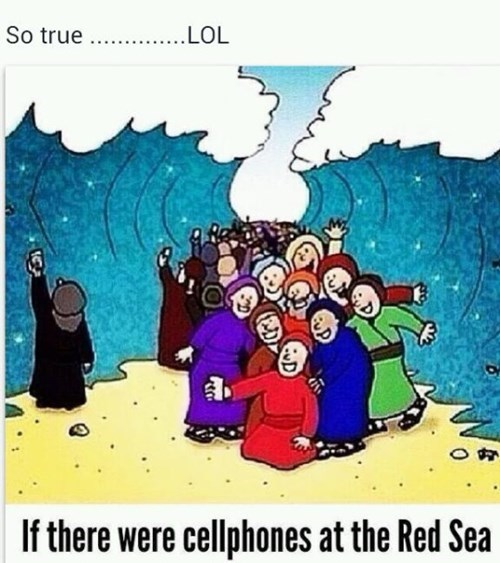 How Would The Bible Be Different if There Were Cellphones?