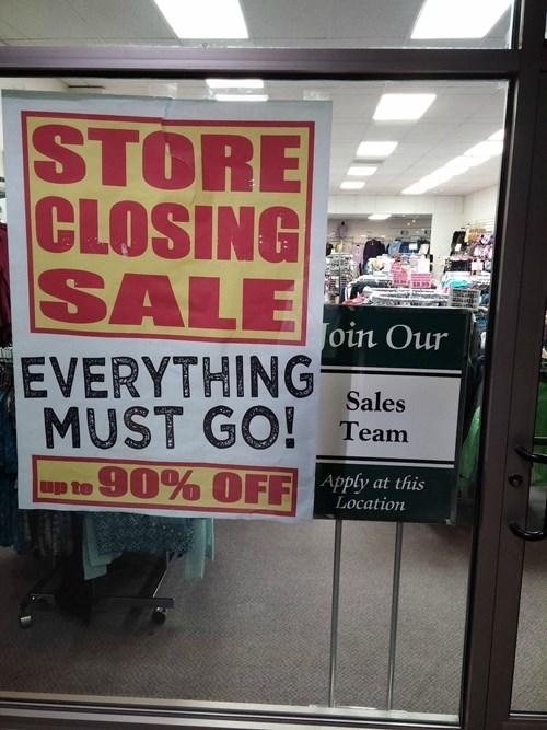 monday thru friday,closing,sign,retail,job hunt,help wanted