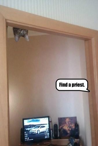 Find a priest.