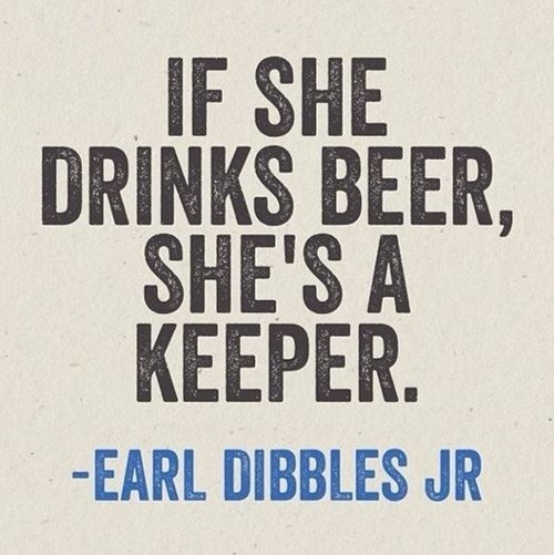 Earl dibbles loves a woman who drinks beer