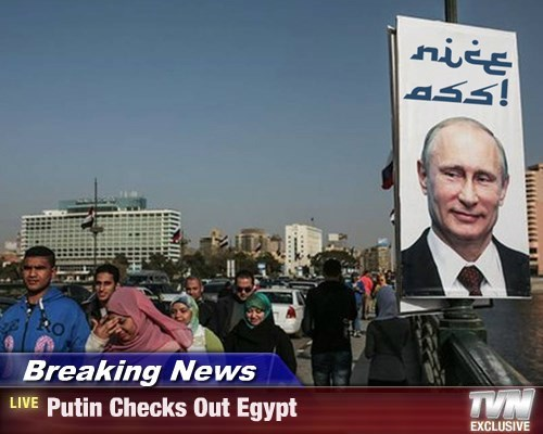 Putin Checks Out Egypt