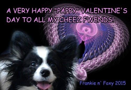 """Foxy n' Frankie wish you all a Very Happy """"Pappy"""" Valentine's Day!"""