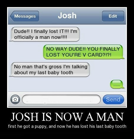 baby tooth,wtf,man,josh,idiots,funny