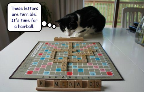 These letters are terrible.  It's time for a hairball.
