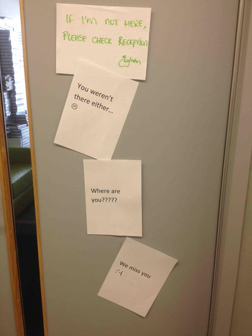 You Leave the Office for 10 Minutes...