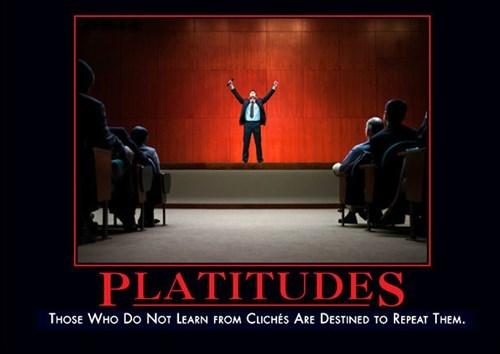 cliches,platitudes,funny