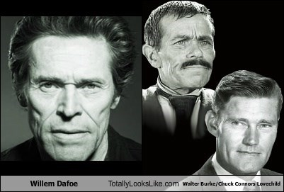 Willem Dafoe Totally Looks Like Walter Burke/Chuck Connors Lovechild