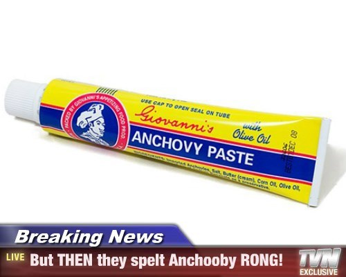 Breaking News - But THEN they spelt Anchooby RONG!