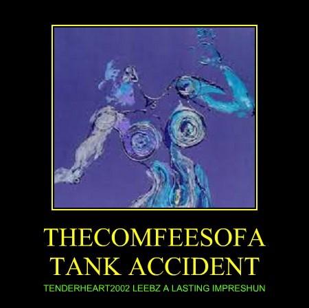 THECOMFEESOFA TANK ACCIDENT