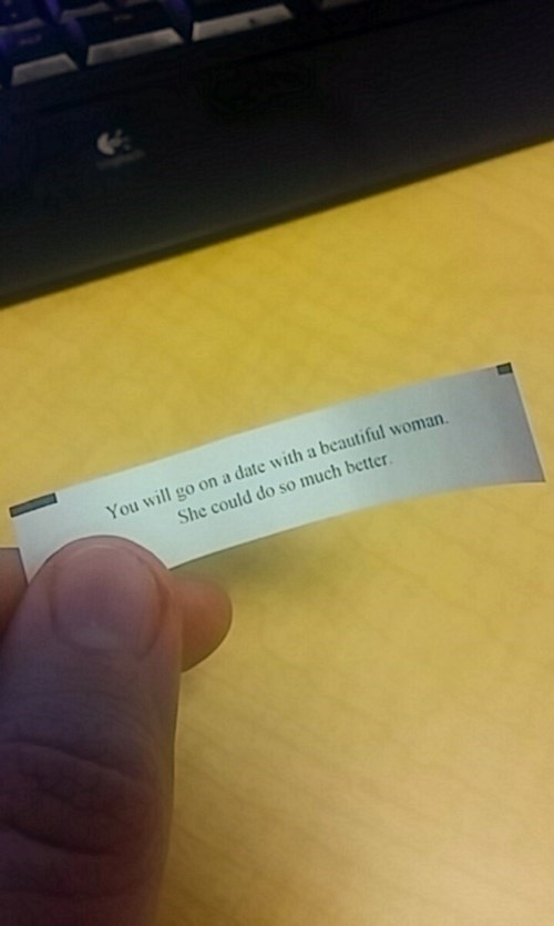 You're Cutting Deep, Fortune Cookie