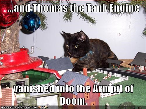 ...and Thomas the Tank Engine  vanished into the Armpit of Doom.