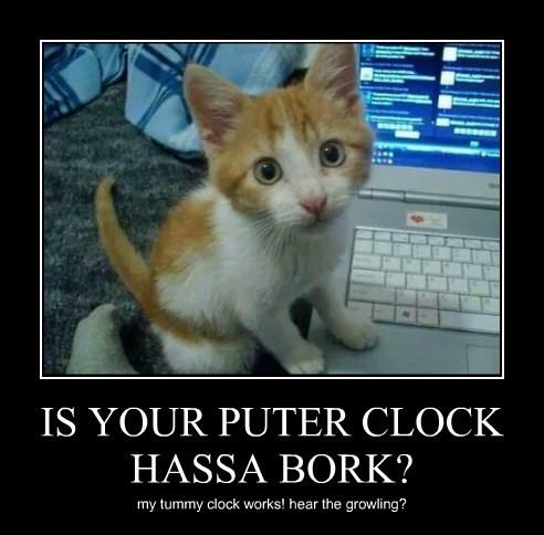 IS YOUR PUTER CLOCK HASSA BORK?