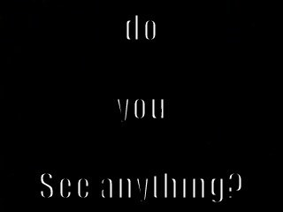 I SEE NOTHING!