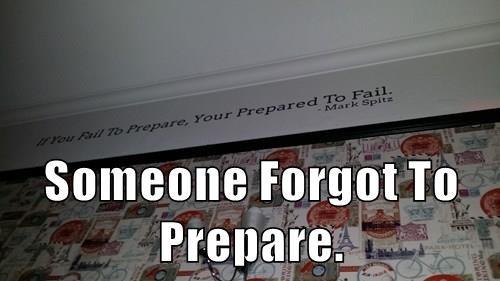 Someone Forgot To Prepare.
