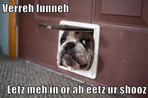 Verreh funneh  Letz meh in or ah eetz ur shooz