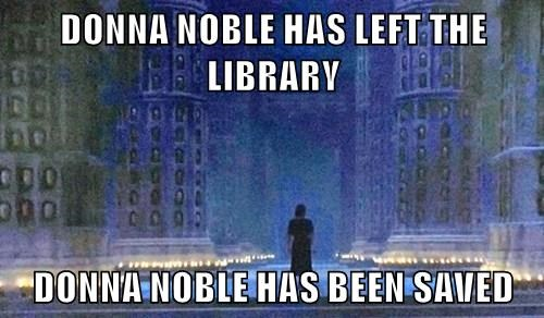 DONNA NOBLE HAS LEFT THE LIBRARY   DONNA NOBLE HAS BEEN SAVED