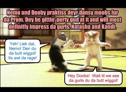 Neom and Dooby praktiss deyr dansy moobs fur da Prom.