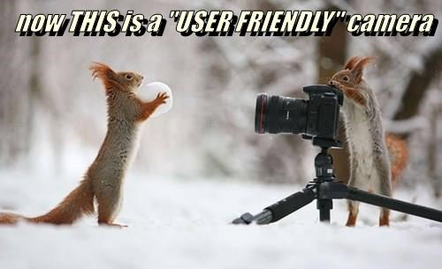 "now THIS is a ""USER FRIENDLY"" camera"