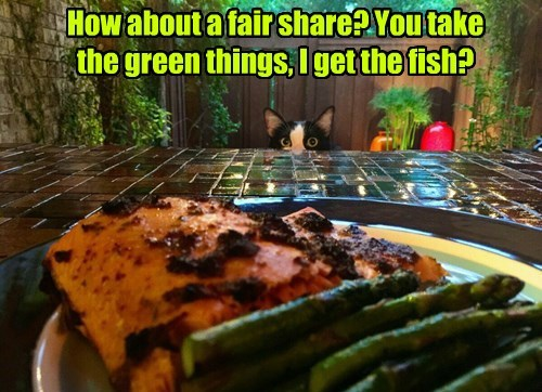 How about a fair share? You take the green things, I get the fish?