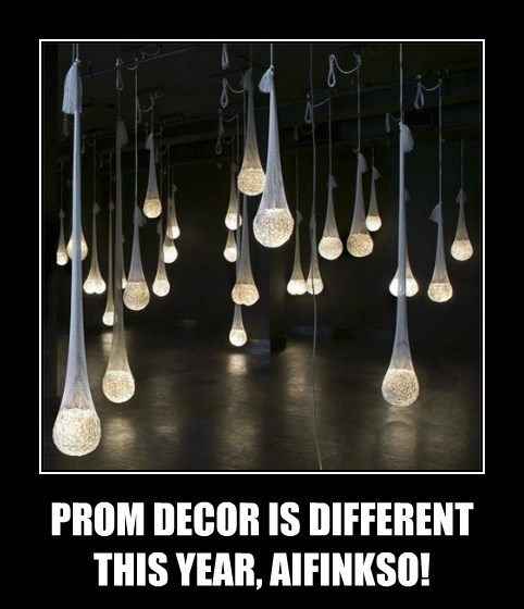 PROM DECOR IS DIFFERENT THIS YEAR, AIFINKSO!